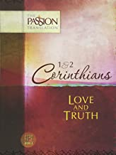 1 & 2 Corinthians: Love and Truth (The Passion Translation)