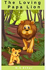 The Loving Papa Lion: Lion book bedtime stories for kids (Bedtime stories book series for children 71) Kindle Edition