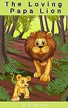 The Loving Papa Lion: Lion book bedtime stories for kids (Bedtime stories book series for  children 71)