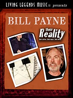 Living Legends Music® presents Bill Payne - their Reality.