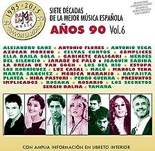 Siete Decadas De La Mejor Música Española Años 90. Vol. 6