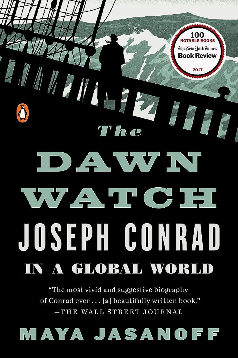 知覚する土器常識The Dawn Watch: Joseph Conrad in a Global World (English Edition)
