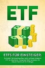 ETF: ETF für Einsteiger: Schneller Vermögensaufbau durch schlaue Anlage in ETF & Indexfonds. Nebenbei Geld verdienen mit diesem Handbuch für Anfänger. (German Edition)