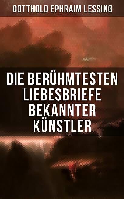 Die berühmtesten Liebesbriefe bekannter Künstler (German Edition)