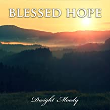 Blessed Hope: D.L. Moody Sermons