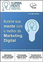 Ilumine sua mente com o melhor do Marketing Digital: Ganhe 2 e-books bônus