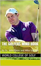 The Golfers Mind Book: by Dr. John Pates and Mike Gardner