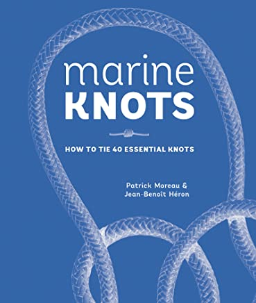 Marine Knots: How to Tie 40 Essential Knots (English Edition ...