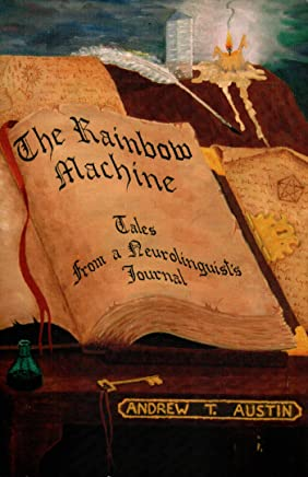 The Rainbow Machine: Tales from a Neurolinguist's Journal (English Edition)