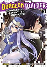 Dungeon Builder: The Demon King's Labyrinth is a Modern City! (Manga) Vol. 3