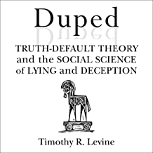 Duped: Truth-Default Theory and the Social Science of Lying and Deception