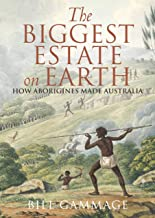 The Biggest Estate on Earth: How Aborigines made Australia