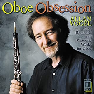 Oboe Obsession - Romantic & Virtuosic Works for Oboe