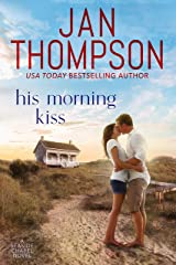 His Morning Kiss: Starting Over on St. Simon's Island... A Christian Small Town Beach Romance (Seaside Chapel Book 3) Kindle Edition