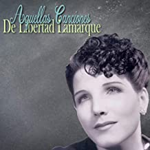 Aquellas Canciones de Libertad Lamarque (Tango)