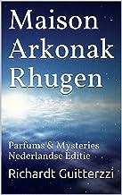 Maison Arkonak Rhugen: Parfums & Mysteries Nederlandse Editie