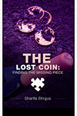 The Lost Coin: Finding The Missing Piece Kindle Edition