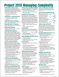 Microsoft Project 2013 Quick Reference Guide: Managing Complexity (Cheat Sheet of Instructions, Tips & Shortcuts - Laminated Card)