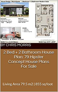 2 Bed + 2 Bathroom House Plan: 79 Hipster Concept House Plans For Sale: Living Area 79.5 m2 | 855 sq foot | Small House Design | Concept House Plans For Sale