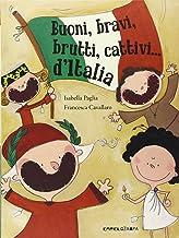 Buoni, bravi, brutti e cattivi d'Italia. Ediz. illustrata