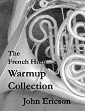 The French Horn Warmup Collection (English Edition)