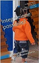 Integrazione possibile?: L'accoglienza dei migranti nuova risorsa (Italian Edition)