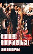 Cannes Confidential: A Gatecrasher's Guide to the World's Most Famous Film Festival