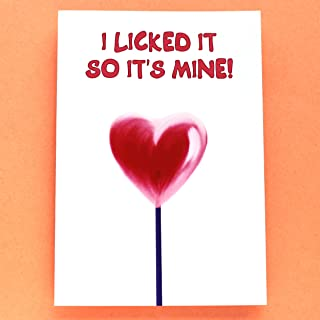 Naughty Love Card for Valentine's Day, Sweet and Inappropriate Card for Anniversary - I Licked It So Its Mine Card - Folded Greeting Card with Envelope, Blank Inside