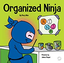Organized Ninja: A Children's Book About Organization and Overcoming Messy Habits (Ninja Life Hacks 28) PDF