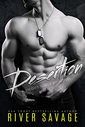 Desertion (A Knights Rebels MC Book 3)