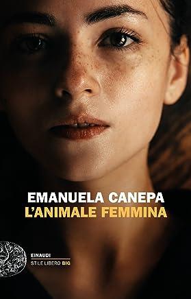 Lanimale femmina (Einaudi. Stile libero big)