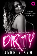 Dirty: 3 Short Contemporary Romances (The Q Collected Book 1)