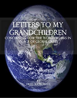 Letters to my Grandchildren Concerning How the World Works in an Age of Global Crises (English Edition)