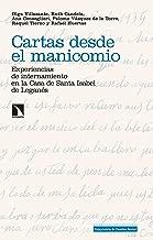 Cartas desde el manicomio: Experiencias de internamiento en la Casa de Santa Isabel de Leganés (Investigación y Debate nº 218) (Spanish Edition)
