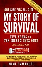 My Story of Survival: The ultimate low-reactive diet for allergies, gut problems, food intolerances and chemical sensitivi...