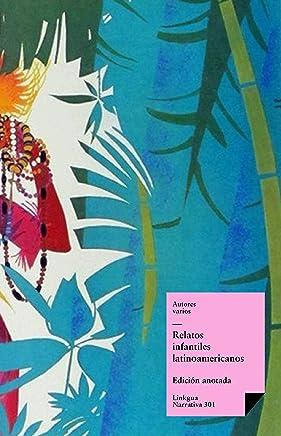 Relatos infantiles latinoamericanos (Narrativa nº 301) (Spanish Edition)