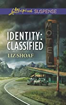 Identity: Classified (Love Inspired Suspense)