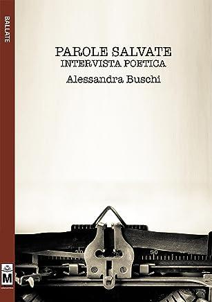 Parole Salvate - Intervista poetica