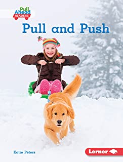 Pull and Push (Science All Around Me (Pull Ahead Readers — Nonfiction))