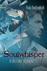 Soulwhisper: In der Gabe gefangen Kindle Ausgabe