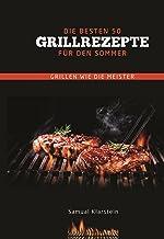 Grillen: Die 50 besten Grillrezepte für den Sommer (German Edition)