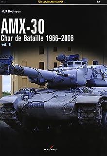 Amx-30, Vol. II: Char De Bataille 1966-2006