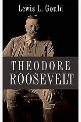 Theodore Roosevelt Kindle Edition