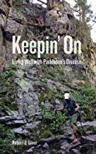Keepin' On: Living Well with Parkinson's Disease