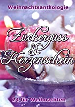 Zuckerguss & Kerzenschein (German Edition)