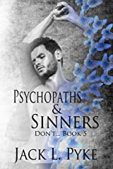 Psychopaths & Sinners (Don't. Book 5) Kindle Edition