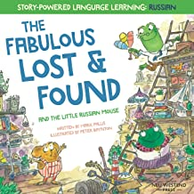 The Fabulous Lost & Found and the little Russian mouse: heartwarming & fun bilingual English Russian book to learn Russian for kids