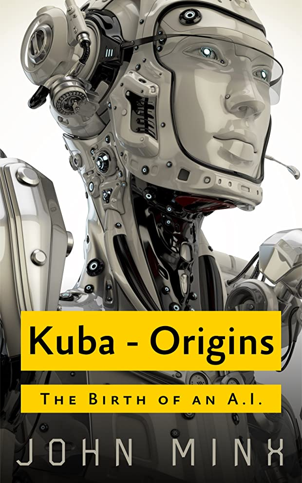 お肉ふける一致するKuba: The Birth of a Super Powerful AI (Rogue Hackers Book 0) (English Edition)