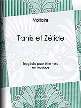 Tanis et Zélide: Tragédie pour être mise en musique (French Edition)
