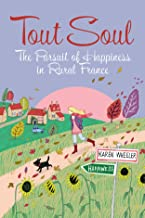Tout Soul: The Pursuit of Happiness in Rural France (Tout Sweet Book 3)